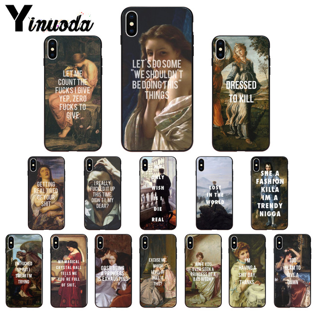 Yinuoda Classic Art Memes Quotes Custom Photo Soft Phone Case for iPhone X XS MAX  6 6s 7 7plus 8 8Plus 5 5S SE XR
