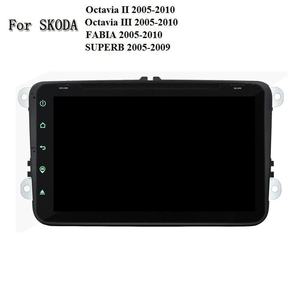 1024*600 Android 6.0 Octa Core 64-BIT 2GB RAM Radio GPS Navi Head Unit For Skoda Octavia II Octavia III FABIA SUPERB 2005-2010