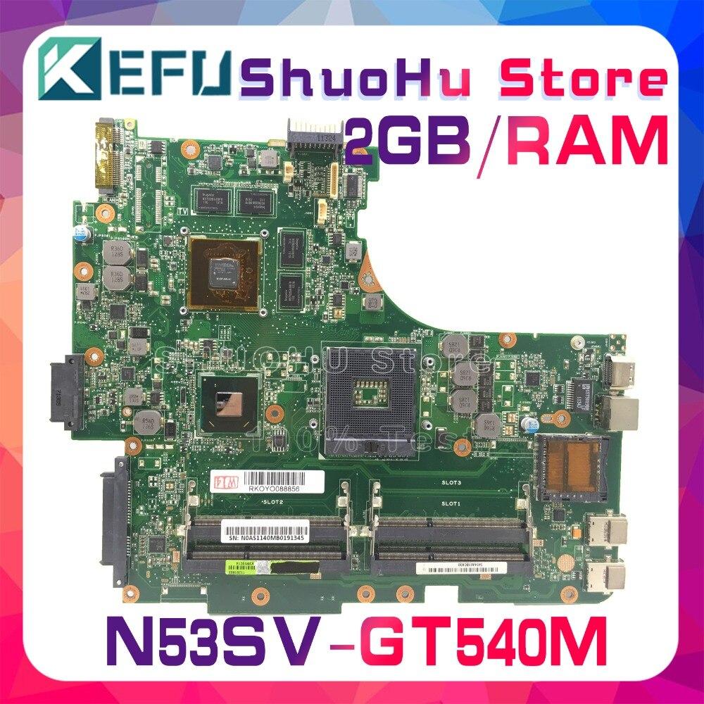 KEFU For ASUS GT540/2GB 4*SLOTS N53SV N53S N53SN N53SM Laptop Motherboard Tested 100% Work Original Mainboard