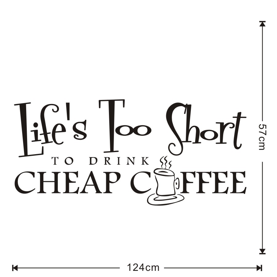 Lifes Too Short Quotes Coffee Cup Mural Wallpaper Life's Too Short To Drink Coffee