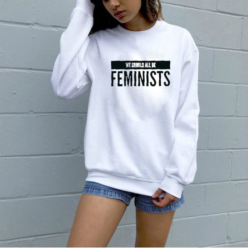 EnjoytheSpirit Female Sweatshirt We Should All Be Feminists Women Ladies Feminism Slogan Hipster Equal Right Unisex Jumper