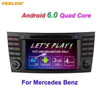 FEELDO 7Android 6.0 DDR3 2G/16G/4G LTE Quad Core Car DVD GPS Radio Head Unit For Mercedes Benz E W211 E200/E220/E240/E270/E280
