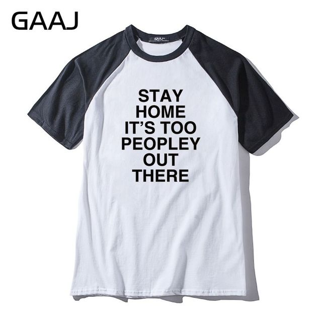 0f6d53c38 STAY HOME IT'S TOO PEOPLEY OUT THERE Man & Women Unisex T-Shirt Casual Hit