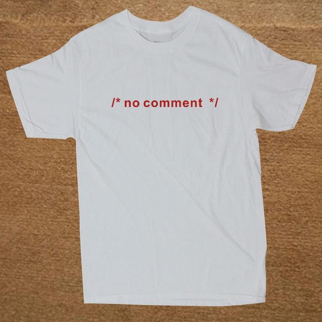 Funny Geek Novelty Joke Coding HTML CSS Developer Gift No Comment T Shirts Summer Casual Letters Printing Tee Tops Clothes 5