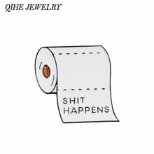 QIHE JEWELRY Shit Happens Roll With Enamel pins Funny Quote Badges Brooches for men women Cloth Backpack Accessories(China)