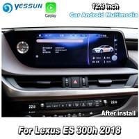YESSUN 12.3 For Lexus ES 300h 2018 Car Android Carplay Radio GPS Navi Player maps Navigation Media Stereo Hi Fi WiFi no DVD