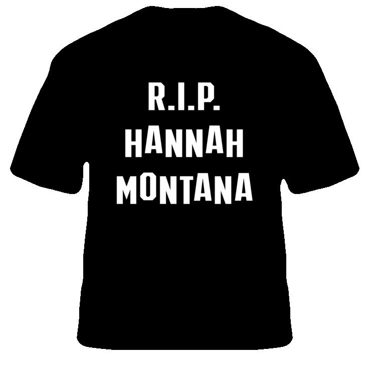 RIP Hannah Montana Miley Cyrus Letters Women Tshirts Cotton Casual Funny T Shirt For Lady  Top Tee Hipster Drop Ship H-59