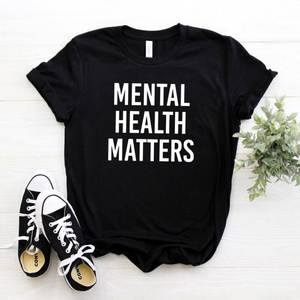 Funny T-Shirt Mental Health Matters Girl Cotton Casual for Lady Top-Tee Hipster NA-134