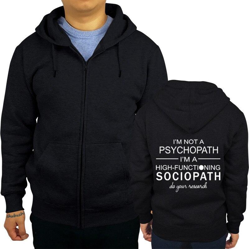 US $20 54 50% OFF|Sherlock I'm Not A Psychopath I'm a High Functioning  Sociopath shubuzhi men zipper sweatshirt fashion rock hoodies casual  hoody-in
