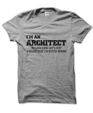 Im an architect lets assume never wrong unisex t-shirt funny design gift Harajuku Fashion Classic Unique free shipping
