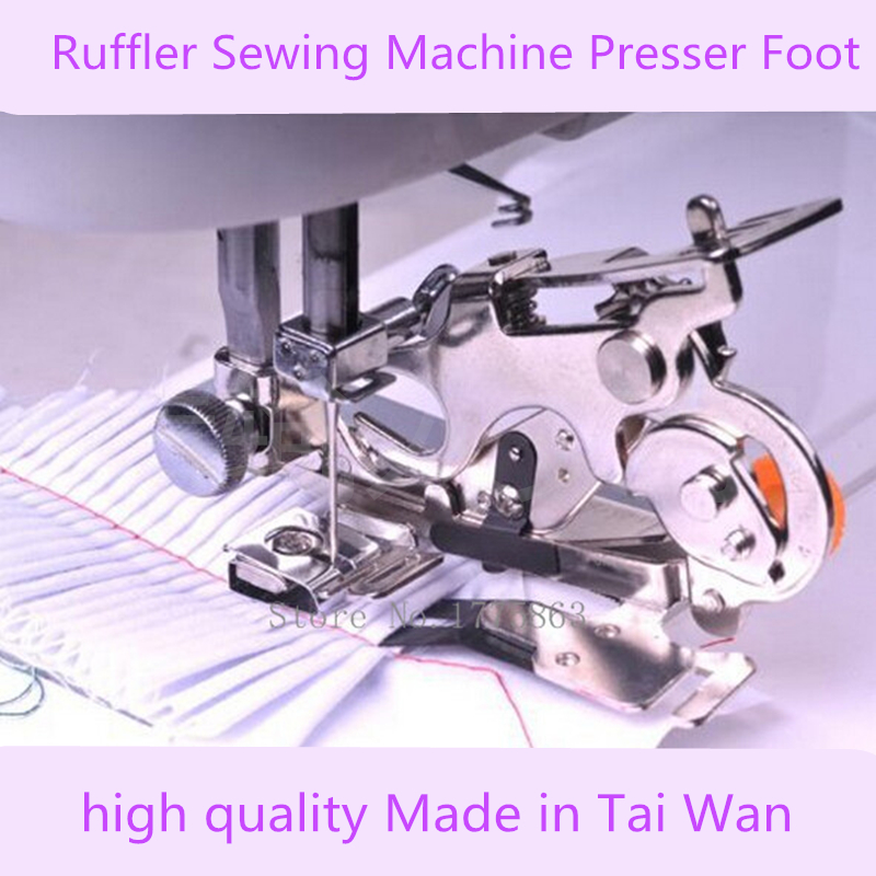 Made in Taiwan Ruffler Sewing Machine Parts Presser Foot Press Feet sewing accessories Low Shank for Brother Singer Janome