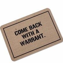 купить Come Back With Warrant Print Welcome Door Mat Bathroom Rugs Tapete Hallway Kitchen Floor Mats Hallomas Home Decor Karpet по цене 834.85 рублей
