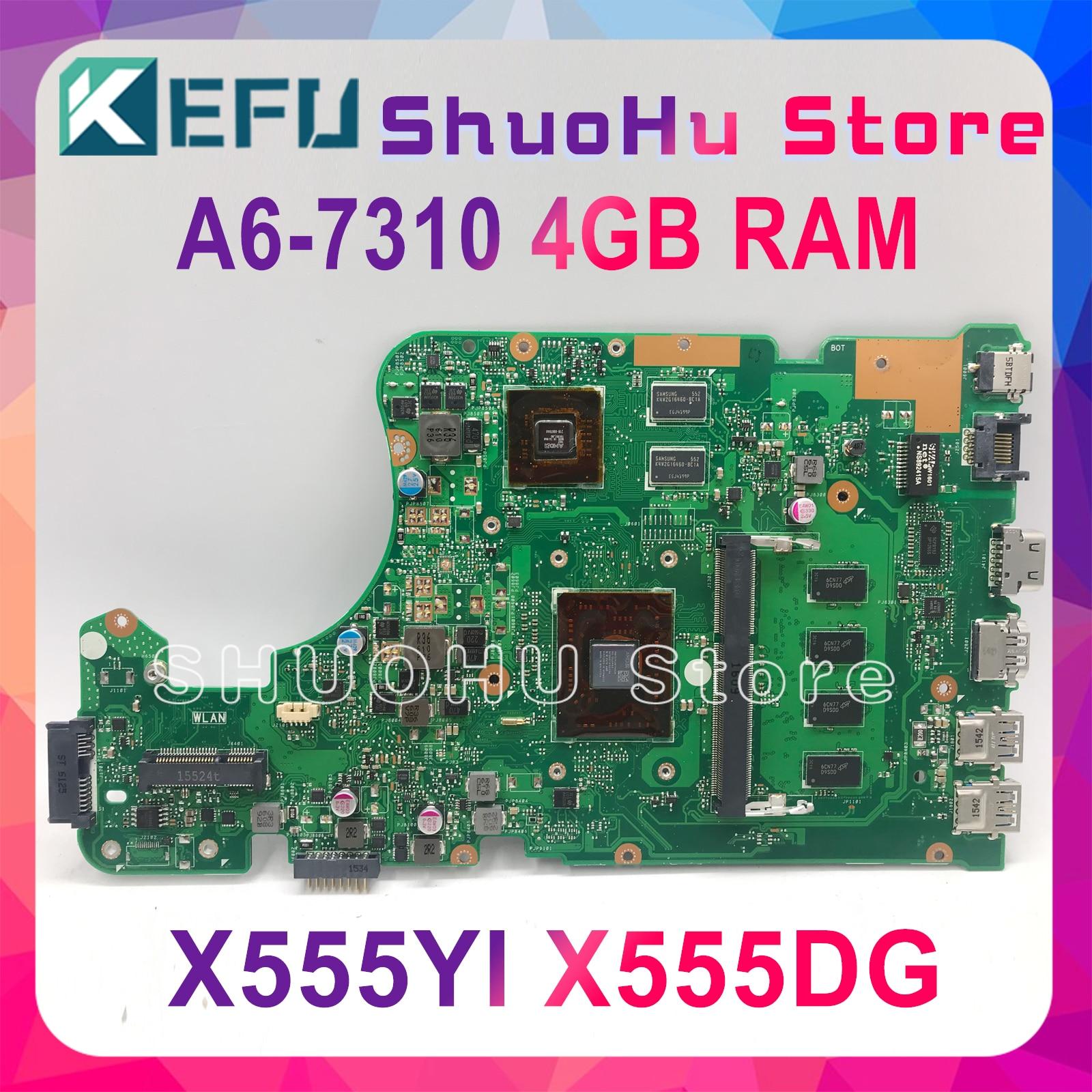 KEFU X555DG Motherboard FIT For ASUS X555DG A555DG X555QG X555YI Laptop Motherboard A6-7310 R5-M320 4GB Test Work 100%