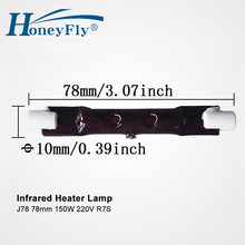 HoneyFly 10pcs J78 220V 150W Infrared Halogen Lamp 78mm R7S IR Heater Lamp Tube Single Spiral Heating Painting Drying Quartz Gla(China)