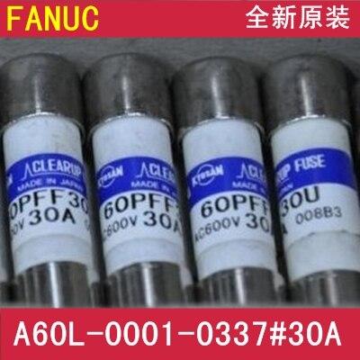 [SA]Fuses Fanuc FANUC A60L-0001-0337 # 30 30A 10 & amp; times; 38mm--3PCS/LOT a44l 0001 0165 200a fanuc current sensor