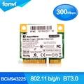 Bcm943225hmb Broadcom BCM943225 Notebook PCI-E PLACA de Rede Wan 802.11b/g/n 300 Mbps Wi-fi Sem Fio Bluetooth Mini Metade PCIe Wi-fi