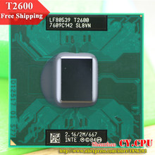 Free Shipping For intel CPU laptop Core 2 Duo T2600 CPU 2M Cache/2.16GHz/667/Dual-Core Socket 479Laptop processor for GM45/PM45(China)