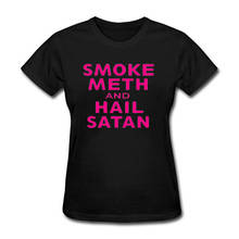 Great Quality Creative Design O-Neck Women Smoke Meth And Hail Satan  Comfort Soft Short Sleeve Shirt