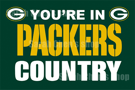 You re In Packers country Flag 3ft x 5ft Polyester NFL Green Bay Packers  Banner Flying Size No.4 144  96cm Custom flag 03debafc0