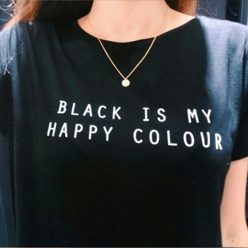 T shirt black is my happy color - Onseme Black Is My Happy Color Letter Women Unisex Black O Neck T Shirts Printing Tee