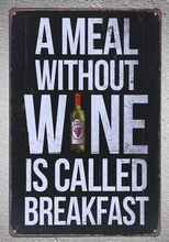 1 pc Meal without wine red white is breakfast bar shop store Tin Plate Sign wall Shop Menu Decoration Art Poster metal vintage