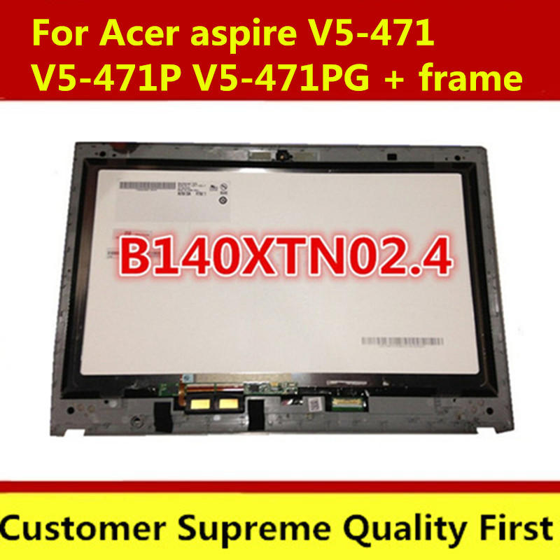 Brand new original 100% test For Acer V5-471 LCD Display+Touch Screen Digitizer Assembly with frame B140XTN02.4