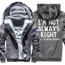 Hoodeis Mens 2019 Winter Thick Hoody With Hat Warm Fleece Zipper Sweatshirts Print IM NOT ALWAYS RIGHT Fashion Hip Hop Jackets