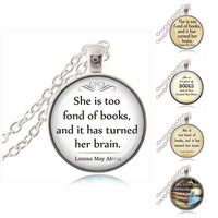 She Is Too Fond of Books Quote Necklace Book Lover's Librarian Gift Letter Jewelry Glass Cabochon Pendant Sweater Chain Neckless