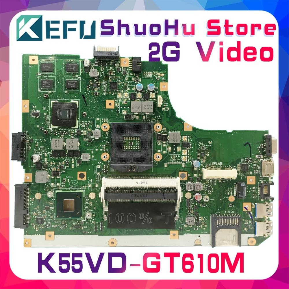 KEFU For ASUS K55VD A55V R500V K55V A55VD REV.3.0/3.1 GT610M/2GB Video Laptop Motherboard Tested 100% Work Original Mainboard