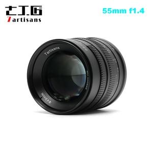 Image 1 - 7artisans 55mm F1.4 objectif Portrait à grande ouverture pour Sony E Mount pour Fuji M4/3 Mount EOS M A6300 A6500 X A1 G5 M5