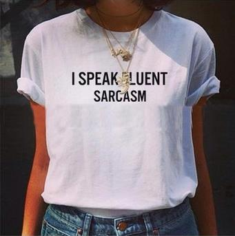 I speak fluent sarcasm Letters Women Tshirt Latest <font><b>Shirt</b></font> Funny Casual Cotton For <font><b>Big</b></font> Size Top Tees Camiseta Drop Ship BZ463-111 image