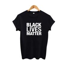 Black Lives Matter Tshirt Women Fashion Street Harajuku Punk Rock Hip Hop Women Clothing Summer T Shirt Black White Big Size