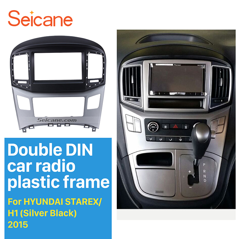 Seicane populaire Double Din autoradio Fascia pour 2015 HYUNDAI STAREX H1 DVD cadre en plastique Face plaque garniture Kit d'installation