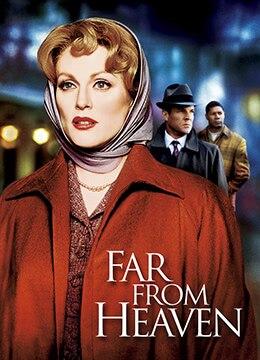 《远离天堂》2002年美国,法国剧情,爱情,同性电影在线观看
