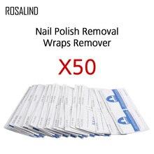 ROSALIND удаление обертывания для снятия лака для ногтей 50 шт./лот Гель-лак для нейл-арта лак легкий очиститель для удаления ногтей инструменты для ухода за ногтями