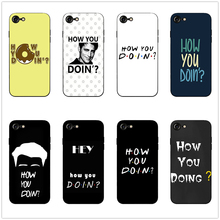 How You Doin Classic phone case black soft cover for Samsung s8 s9 s10plus S6 S7Edge S5 iPhone 6s 7 8plus 5s 5 X XS XR XSMax