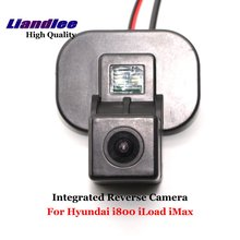 Liandlee Car Rearview Reverse Camera For Hyundai i800 iLoad iMax Backup Parking Rear View Camera / Integrated High Quality liandlee for hyundai fluidic verna 2010 2015 car rear reverse camera rear view backup parking camera integrated high quality