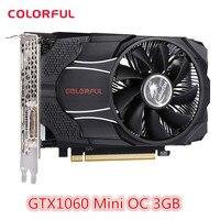 Colorful GTX1060 Mini OC Gaming Graphics Card 3GB GDDR5 192bit 8000MHz PCI E 3 0 Interface