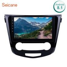 Автомагнитола Seicane, 2Din, 10,1 дюйма, Android 8,1, для Nissan Qashqai 2016, GPS навигация, Bluetooth, аудио, мультимедийный плеер, головное устройство