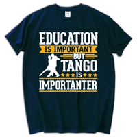 Tango Is Importanter Funny T-Shirt 2017 new funny hip-hop men shirt short sleeve fashion cotton pattern printing tee shirt