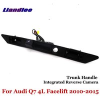 Liandlee For Audi Q7 4L Facelift 2010 2015 Car Reverse Camera Rear View Backup Parking Camera / Integrated Trunk Handle