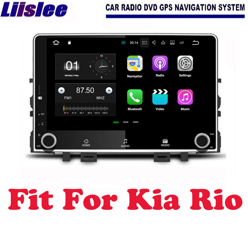 Liislee For Kia Rio 2017~2018 Android Car Navigation GPS HD Touch Screen Audio Video Radio Stereo Multimedia Player No CD DVD yessun car navigation gps android for jeep renegade 2016 2017 audio video hd touch screen stereo multimedia player no cd dvd
