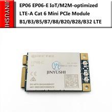 JINYUSHI pour EP06 EP06 E IoT/M2M optimized LTE A Cat 6 Mini Module PCIe B1/B3/B5/B7/B8/B20/B28/B32 LTE support Openwrt mikrotik