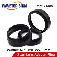 WaveTopSign Laser Mark Maschine Scan Objektiv Adapter Ring M79 Ändern zu M85 Verlängern Ring Breite 15mm 18mm 20mm 22mm 30mm
