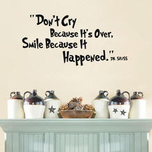 Inspiring Quotes Don't Cry Because It's Over Smile Because It Happen Wall Sticker  Bedroom Vinyl Mural Decal Art Home decor