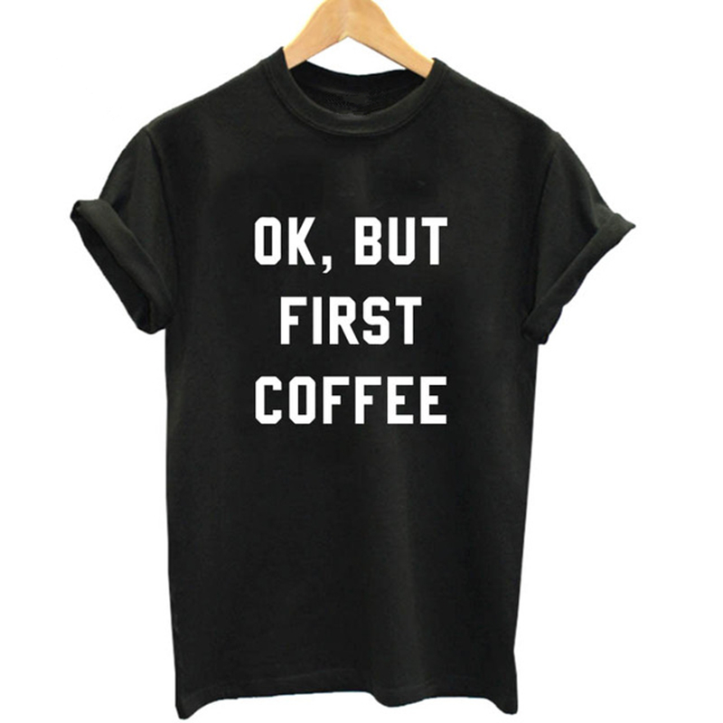 Women Harajuku T Shirt Casual O-Neck Knitted T-Shirt Short Sleeve Ok But First Coffee Printed Tops