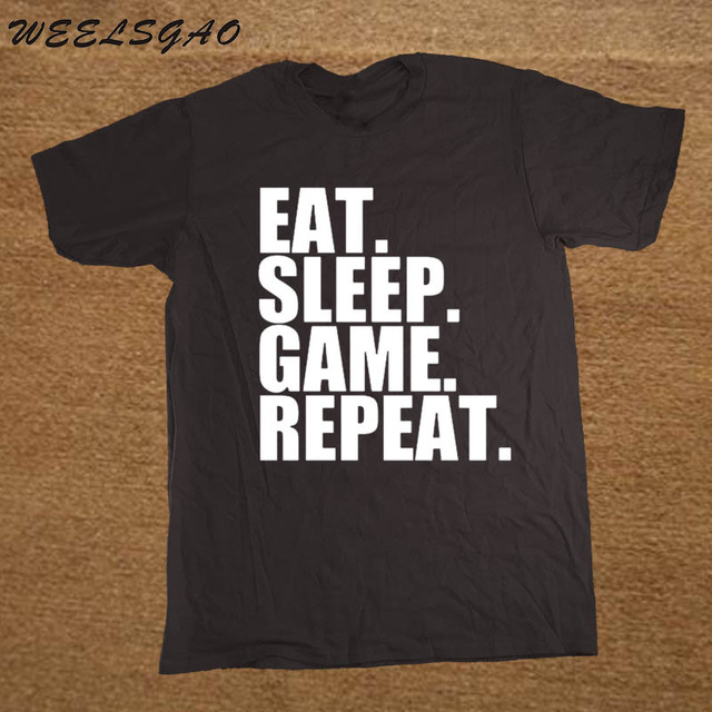 WEELSGAO Funny Summer Style Eat Sleep Game Repeat Mens Gamer Funny T Shirt Custom Pattern cotton man T-shirt casual