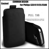 Casteel PU Leather Case For Philips S351F Xenium E125 Xenium E580 Pull Tab Sleeve Pouch Bag Case Cover