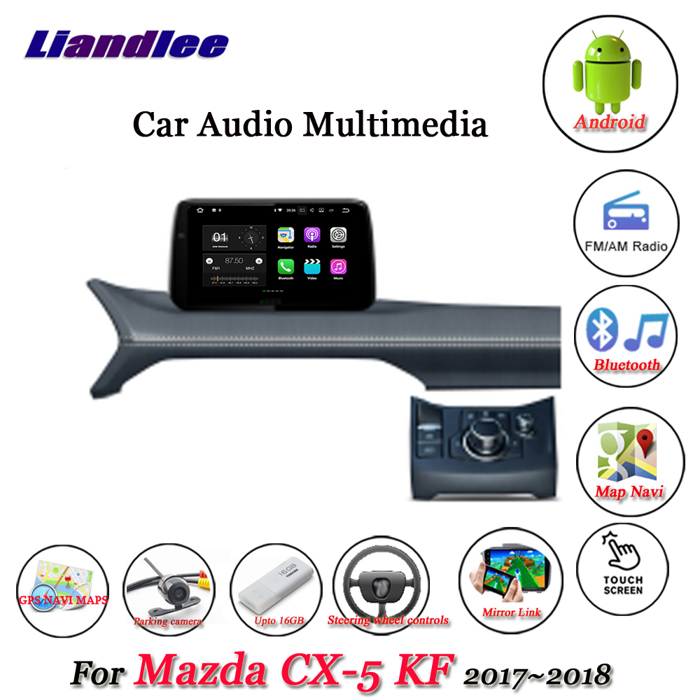 Liandlee Car Android System For Mazda CX-5 KF 2017~2018 Stereo Radio Video BT GPS Map Navi Navigation Multimedia No DVD Player yessun car android player multimedia for mazda cx 5 cx 5 2012 2016 radio stereo gps map nav navi no cd dvd 10 1 hd screen