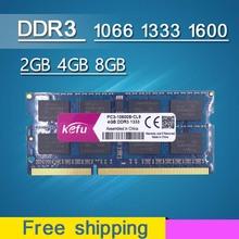 Promocja DDR3 4GB 8GB 2GB 1066 1333 1600 1066mhz 1333mhz 1600mhz Ram DDR3L DDR3 4GB pamięć SODIMM pamięć Sdram Laptop Notebook tanie tanio KEFU 1333 MHz CN (pochodzenie) PC3L-12800 PC3-12800 PC3-10600 PC3-8500 5-5-5-15 1 5VV 1600Mhz 1333Mhz 1066Mhz 1600 1333 1066MHz